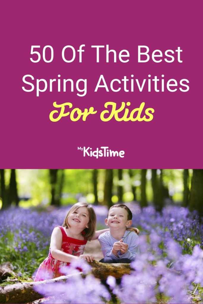 50 Of The Best Spring Activities For Kids