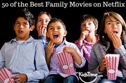 50 of the Best Family Movies on Netflix