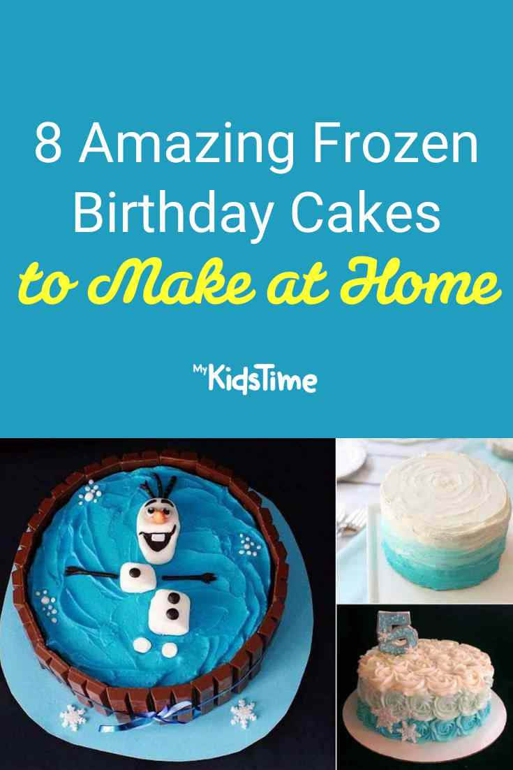 8 Frozen Birthday Cakes to Make at Home - Mykidstime