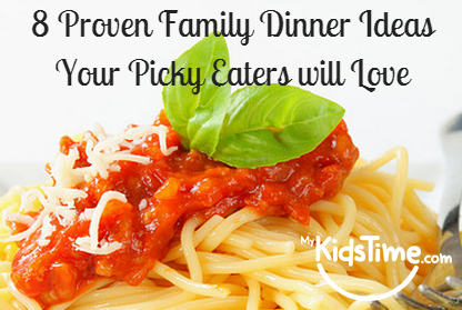 8 proven family dinner ideas your picky eaters will love