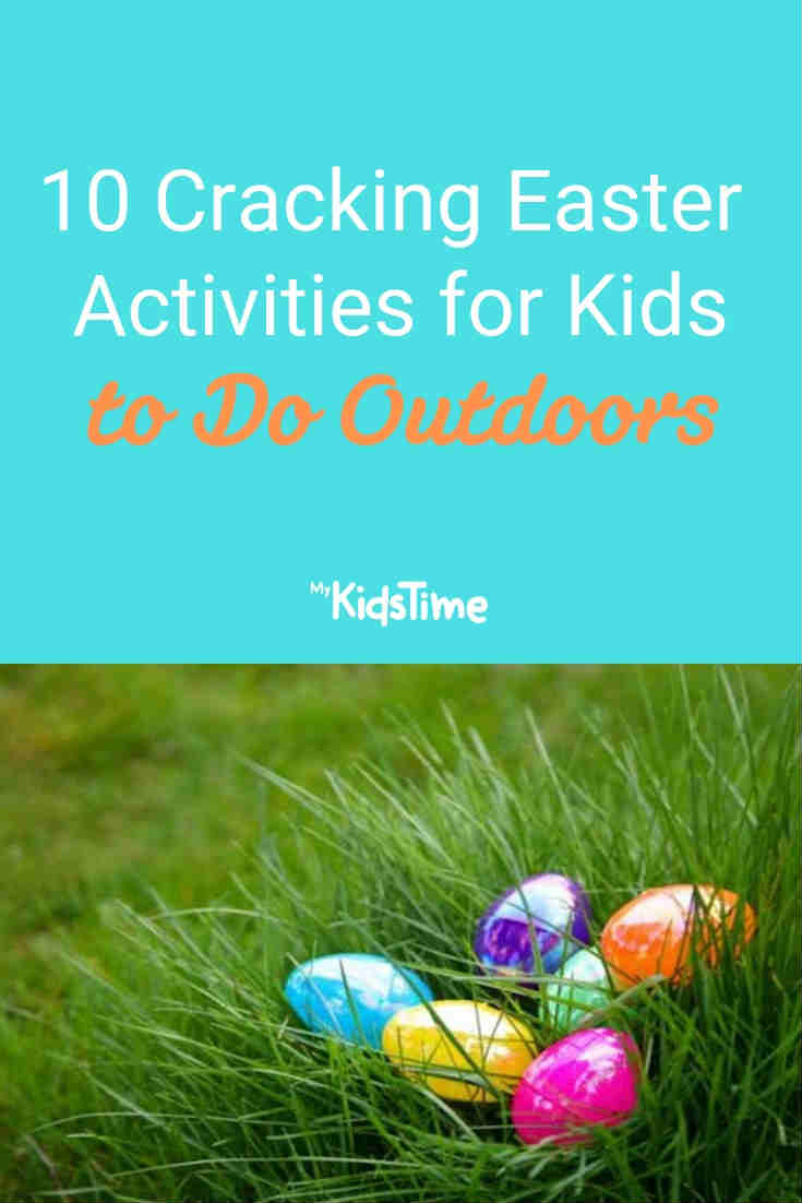 Cracking Easter Activities for Kids to Do Outdoors - Mykidstime