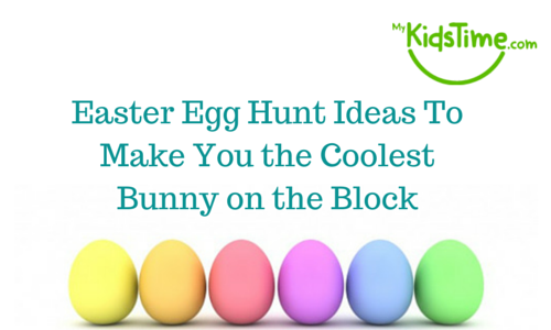 easter egg hunt ideas to make you the coolest bunny on the block