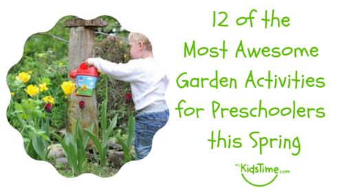 12 Of The Most Awesome Garden Activities For Preschoolers This Spring