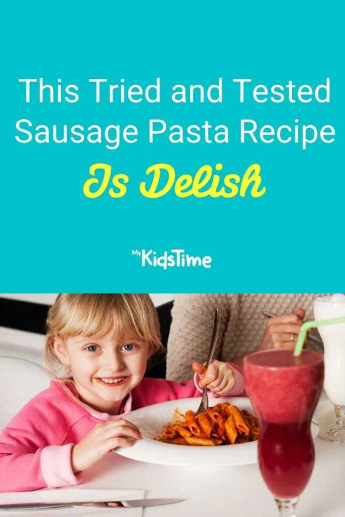 This Tried and Tested Sausage Pasta Recipe Is Delish