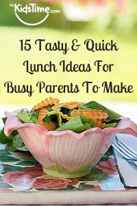 tasty and quick lunch ideas busy parents