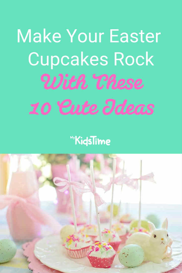 10 Cute Ideas for Easter Cupcakes - Mykidstime