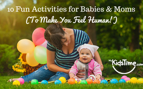 10 Fun Activities for Baby & Mom