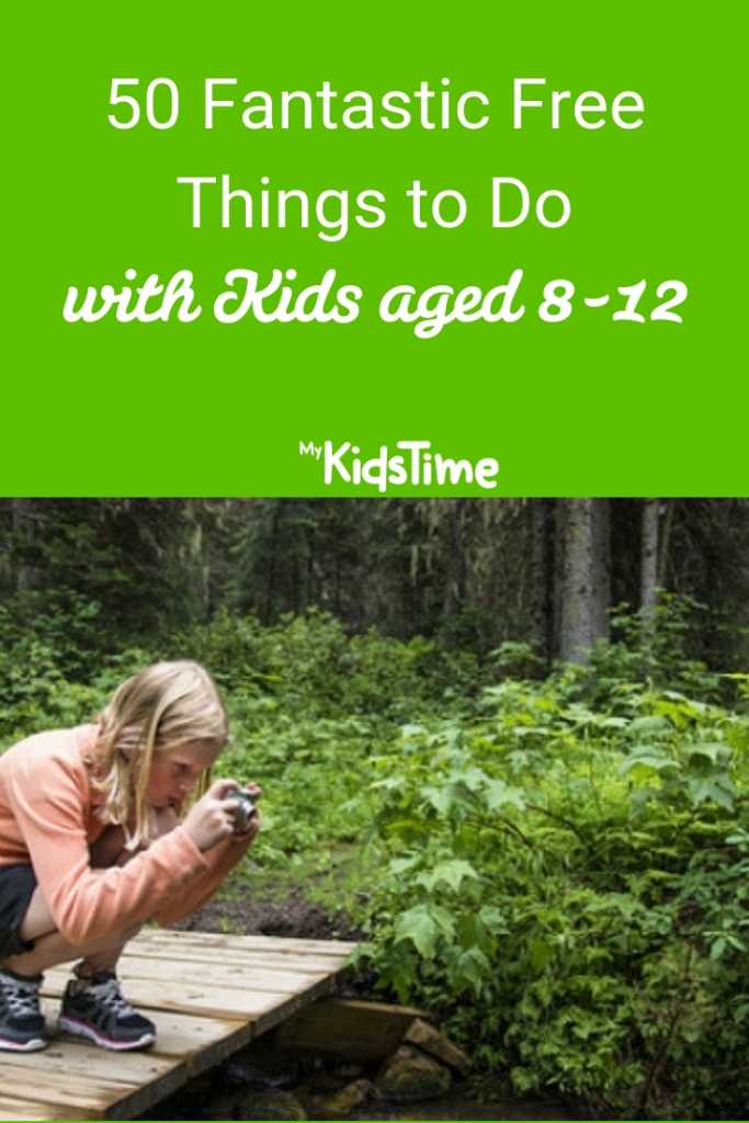 50 Fantastic Free Things to do with Kids aged 8-12 Pinterest