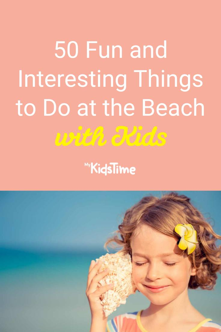 50 Interesting Things to Do at the Beach with Kids - Mykidstime
