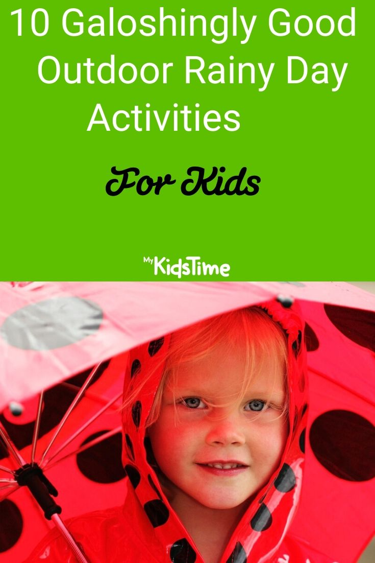 galoshingly good outdoor rainy day activities for kids