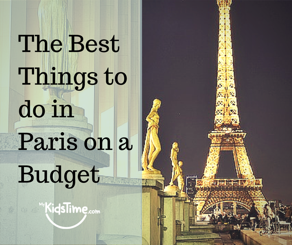 The Best Things To Do In Paris With Kids On A Budget