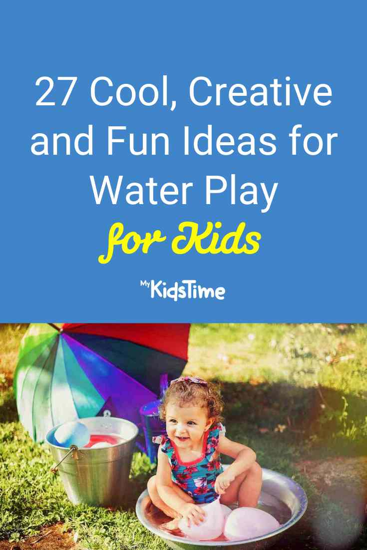 27 Creative and Fun Ideas for Water Play - Mykidstime