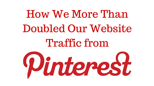 How We More Than Doubled Our Website Traffic from Pinterest