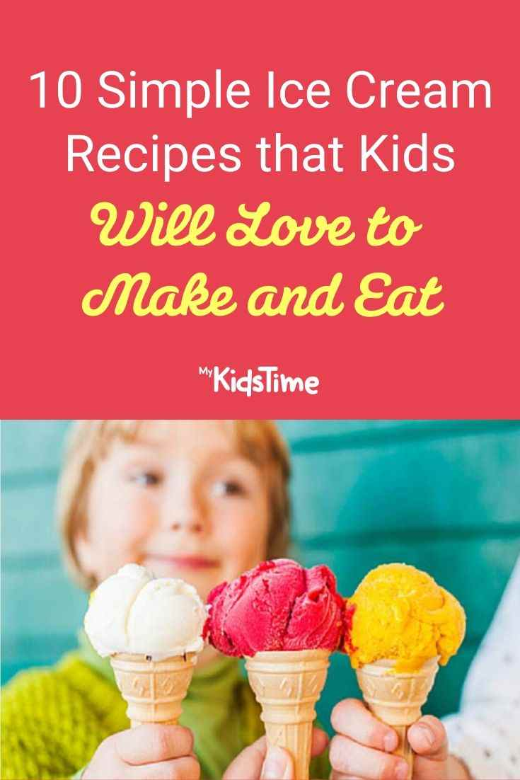10 Simple Ice Cream Recipes that Kids Will Love to Make & Eat