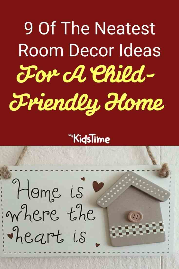 9 Of The Neatest Room Decor Ideas For A Child-friendly Home
