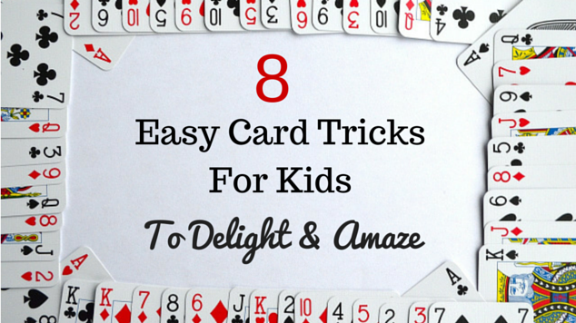 8 Easy Card Tricks For Kids To Delight