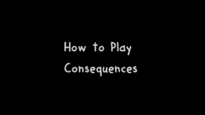 how to play consequences