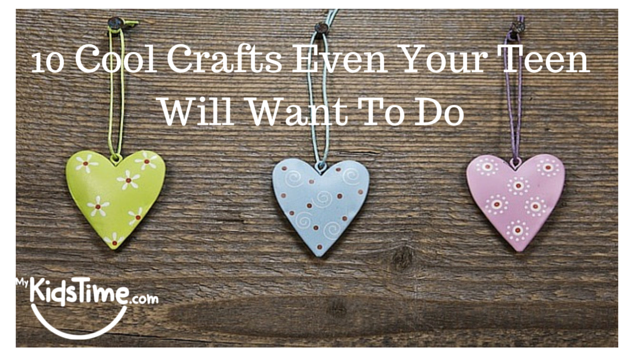 10 Cool Crafts Even Your Teen Will Want