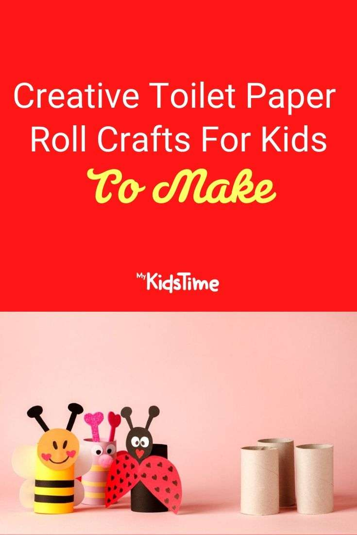 Creative Toilet Paper Roll Crafts For Kids To Make