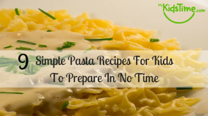 Simple Pasta Recipes for Kids to Prepare