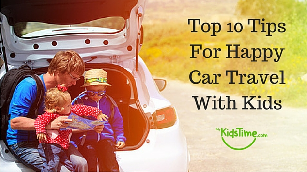 Top 10 Tips For Happy Car Travel With Kids