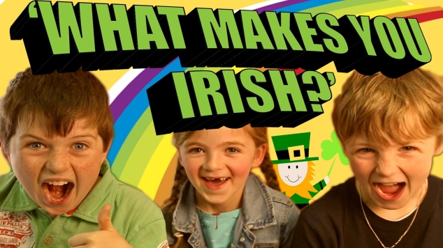what makes you irish
