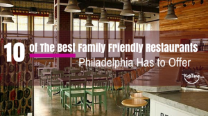 family friendly restaurants philadelphia