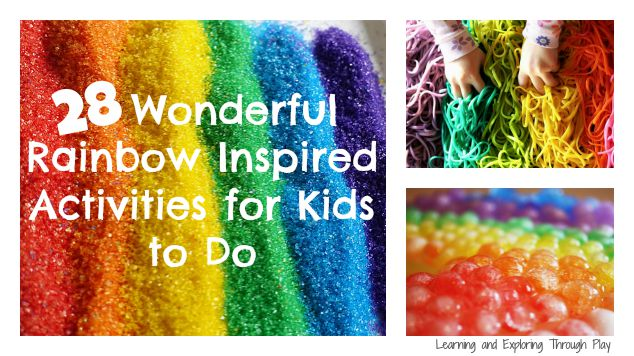 28 Rainbow Inspiried Activities for Kids to To