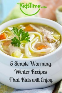 5 Simple Warming Winter Recipes That Kids will Enjoy