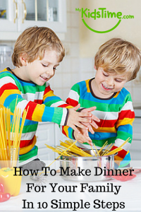 How to Make Dinner for your Family in 10