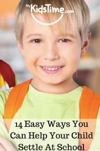 14 Easy Ways You Can Help Your Child Settle At School