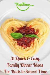 31 Quick & Easy Family Dinner Ideas For Back to School Time