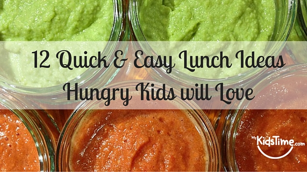 12 quick lunch ideas for hungry kids