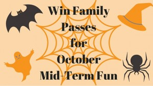 Win Family Passes for October Mid-Term Fun