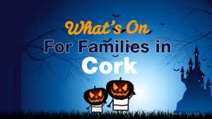 Things to do in Cork with Kids October 2016