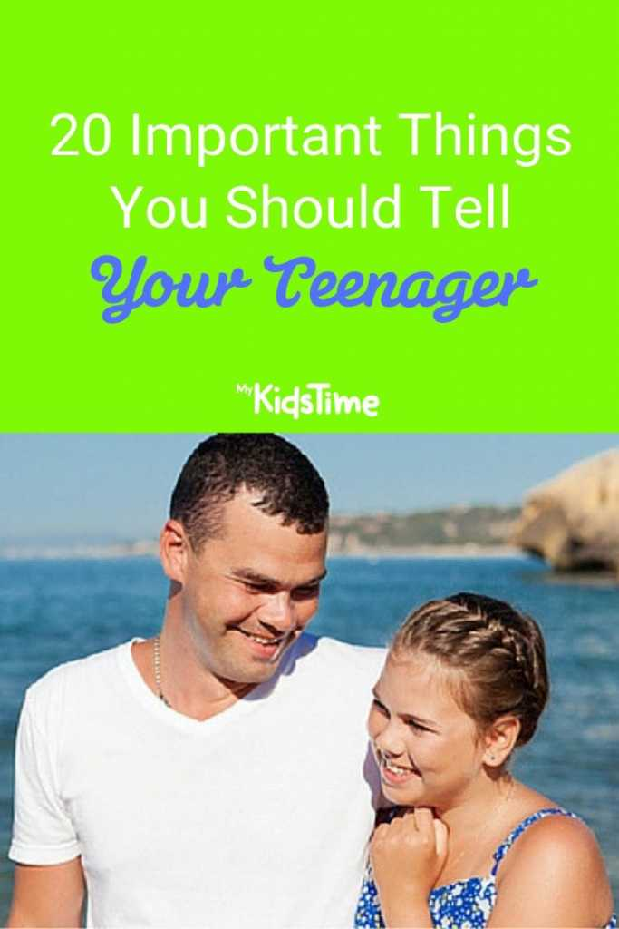 20 Important Things You Should Tell Your Teenager pinterest
