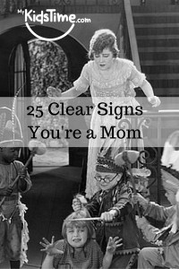 25 Clear -Signs You're a Mom