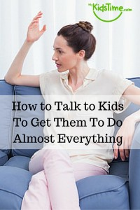 How to Talk to Kids To Get Them To Do Almost Everything