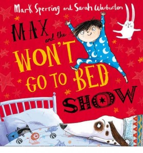 Max & the won't go to bed show