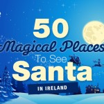 Magical Places to Visit Santa in Ireland