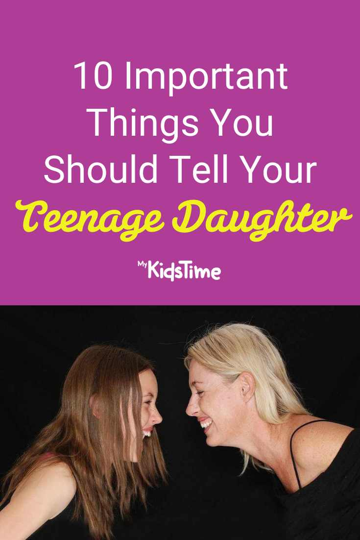 10 Important Things You Should Tell Your Teenage Daughter - Mykidstime