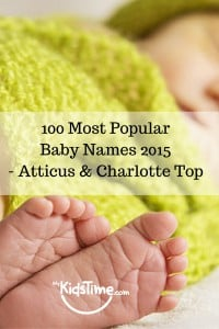 100 Most Popular Baby Names 2015 - Atticus & Charlotte Are Tops