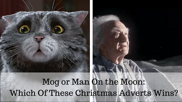 Mog or Man On the Moon- Which Of These Christmas Adverts Wins-