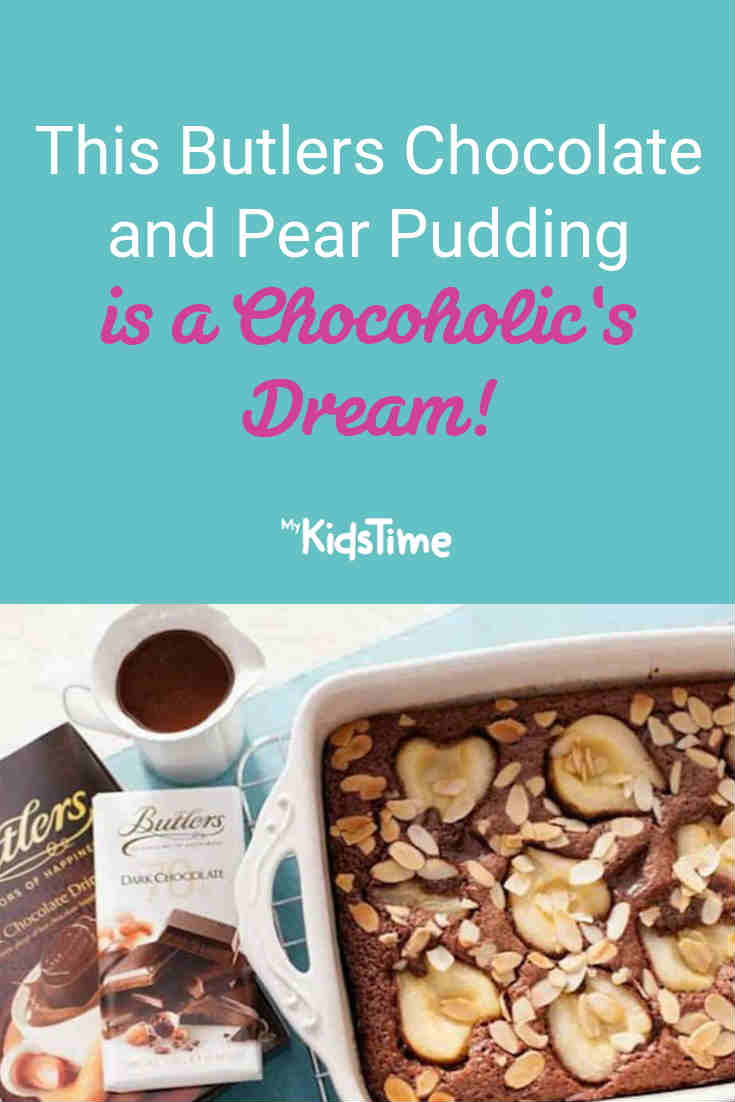 This Butlers Chocolate and Pear Pudding is a Chocoholic's Dream! - Mykidstime