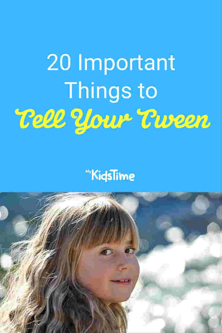 20 Important things to tell your tween - Mykidstime