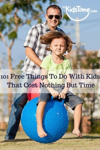 101 Free Things to Do with Kids that Cost Nothing but Time