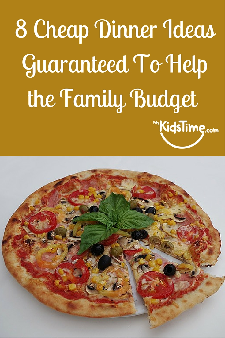 8 cheap dinner ideas guaranteed to help the family budget