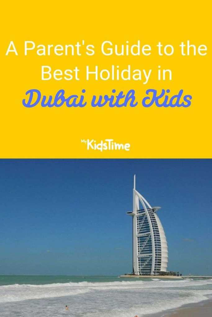 A Parent's Guide to the Best Holiday in Dubai With Kids
