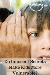 Keep Kids Safe- Do Innocent Secrets Make Kids More Vulnerable-