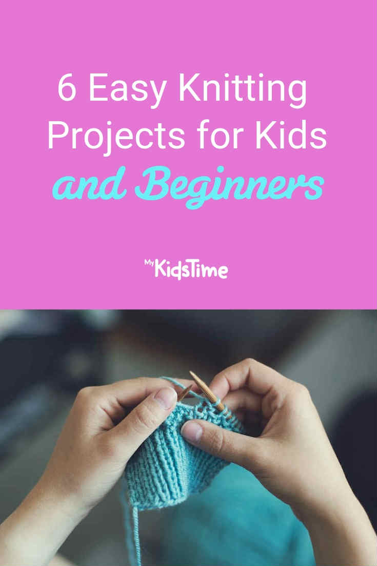 6 Easy Knitting Projects For Kids And Beginners
